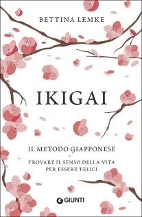 Ikigai: Il metodo giapponese