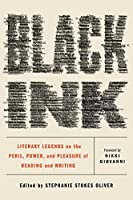 Black Ink: Literary Legends on the Peril, Power, and Pleasure of Reading and Writing