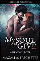 My Soul to Give (A Demon's Love #1)