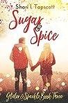 Sugar and Spice by Shari L. Tapscott