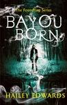 Bayou Born (Foundling #1)