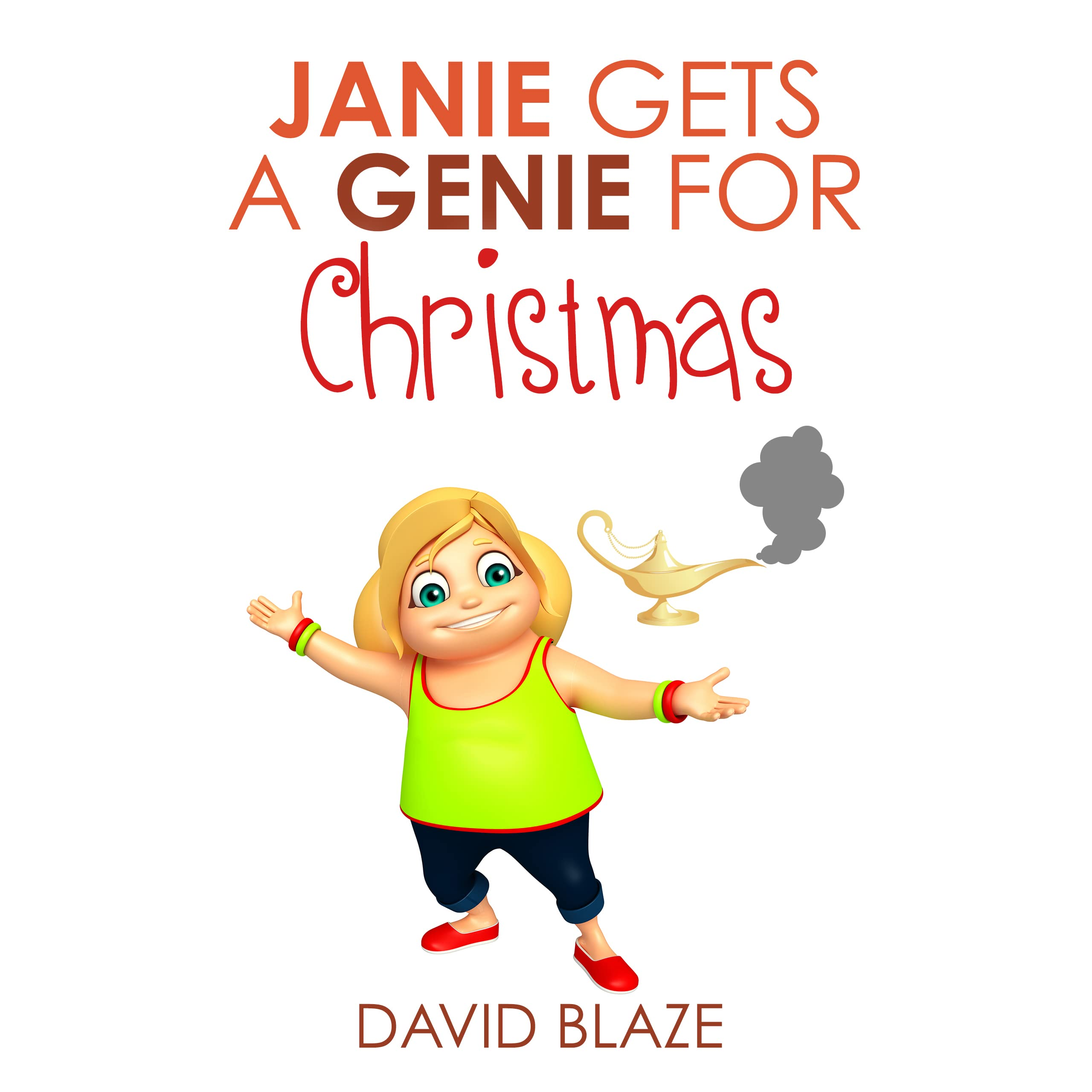 Janie Gets A Genie For Christmas by David Blaze