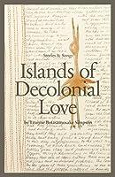 Islands of Decolonial Love: Stories & Songs