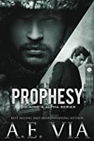 Prophesy (The King & Alpha Series, #1)