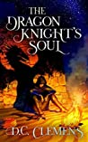 The Dragon Knight's Soul (The Dragon Knight, #4)
