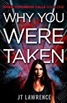 Why You Were Taken (When Tomorrow Calls, #1)