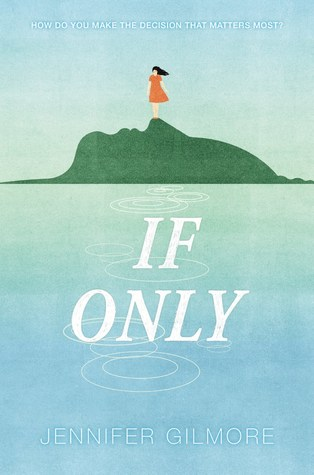 If Only by Jennifer Gilmore