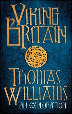 Viking Britain by Thomas J T  Williams