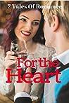 For The Heart: A Boxset Of 7 Romance Ebooks