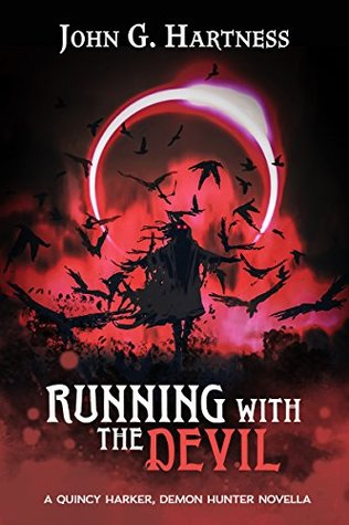 Running with the Devil: A Quincy Harker, Demon Hunter Urban Fantasy Novella: Quest for Glory Part 4