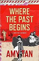 Where the Past Begins: A Writer's Memoir