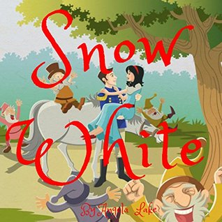 Snow White: Bedtime Story For Kids by Angela Lake