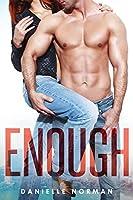Enough (Iron Orchids, #1)