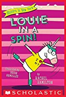 Louie in a Spin! (Unicorn in New York #3)