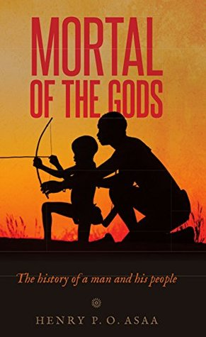 Mortal of the Gods: The History of a Man and His People