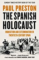 The Spanish Holocaust: Inquisition and Extermination in Twentieth-Century Spain