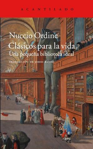 Clásicos para la vida by Nuccio Ordine