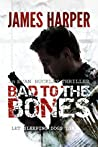 Bad To The Bones (Evan Buckley #1)