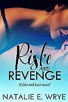 Riske and Revenge: A Second Chance, Enemies Romance (Revenge series Book 1)