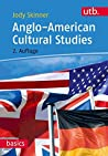 Anglo-American Cultural Studies (utb basics Book 3125)