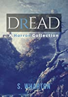 Dread: A Horror Collection