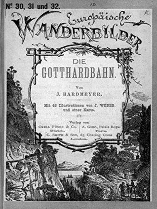 The Gotthard railway | Hardmeyer-Jenny, Jakob and Weber, Johann