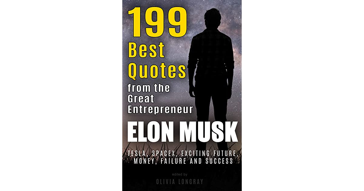 Elon Musk: 199 Best Quotes from the Great Entrepreneur: Tesla