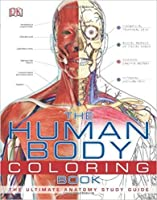 The Human Body Coloring Book: The Ultimate Anatomy Study Guide by DK ...