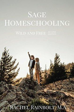 Sage Homeschooling by Rachel Rainbolt