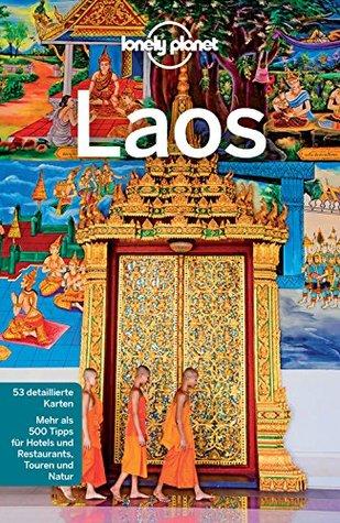 Lonely Planet Reiseführer Laos: mit Downloads aller Karten (Lonely Planet Reiseführer E-Book)
