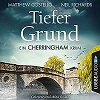 Tiefer Grund: Ein Cherringham Krimi (Die Cherringham Romane #1)