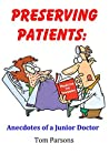 Preserving Patients: Anecdotes of a Junior Doctor