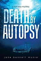 Death By Autopsy: A Toni Day Mystery