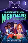 Babysitting Nightmares: The Shadow Hand (Babysitting Nightmares #1)