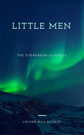 **Little Men: Illustrated (The Evergreen Classics)