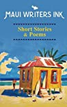 Maui Writers Ink Short Stories & Poems