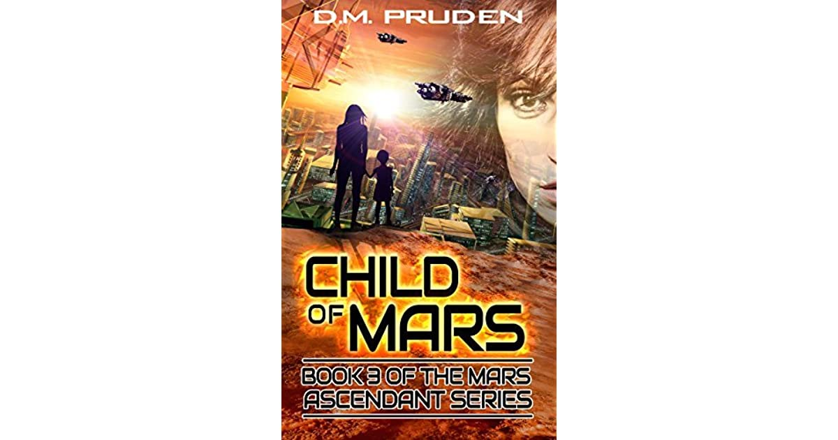 Child of Mars (Mars Ascendant Book 3) by D M  Pruden