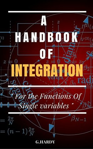A Handbook Of Integration: For The Functions of Single Variables