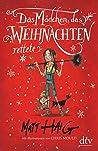 Das Mädchen, das Weihnachten rettete by Matt Haig