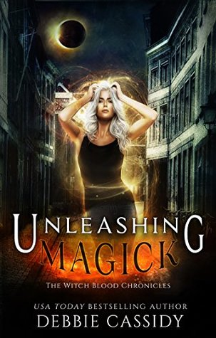 Unleashing Magick by Debbie  Cassidy