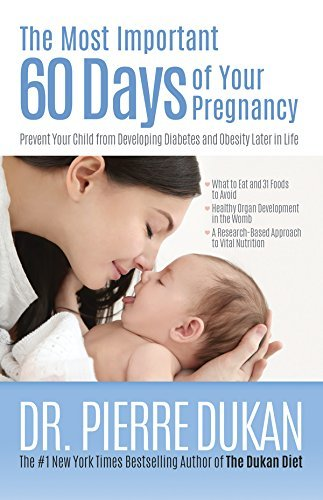 The Most Important 60 Days of Your Pregnancy Prevent Your Child from Developing Diabetes and Obesity Later in Life