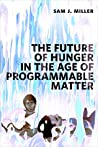 The Future of Hunger in the Age of Programmable Matter cover