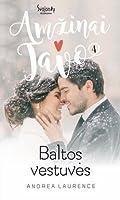 Baltos vestuvės (Brides and Belles, #4)