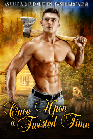 Once Upon A Twisted Time (Twisted Fairy Tales, #1)