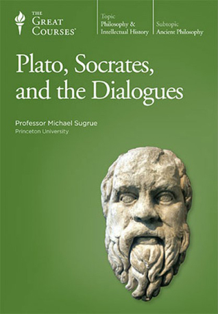 Plato, Socrates, and the Dialogues by Michael Sugrue