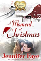 A Moment at Christmas (A Whistle Stop Romance Book 5)