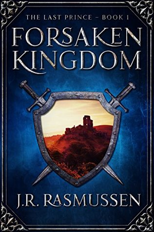 Forsaken Kingdom (The Last Prince #1)