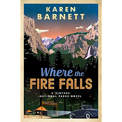 Where The Fire Falls By Karen Barnett He didn't think such a profession would lead him to find friendship (or possibly love). where the fire falls by karen barnett