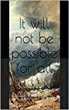 It will not be possible for all