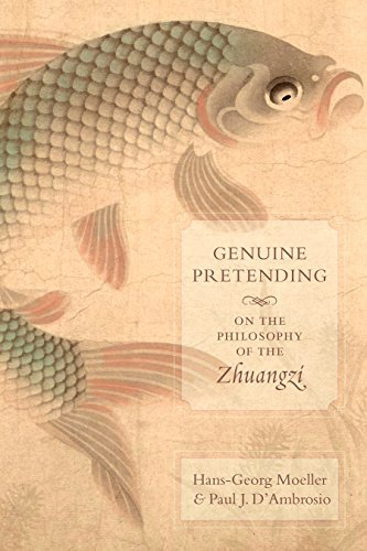 Genuine Pretending On the Philosophy of the Zhuangzi